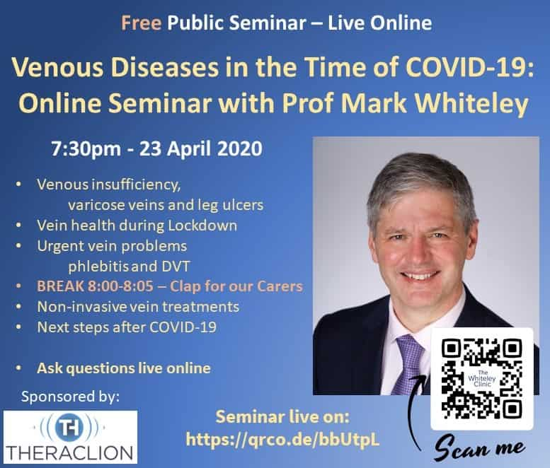 Free vein event online – venous diseases in the time of COVID-19 – Public online seminar with Prof Mark Whiteley 7-30pm 23 April 2020