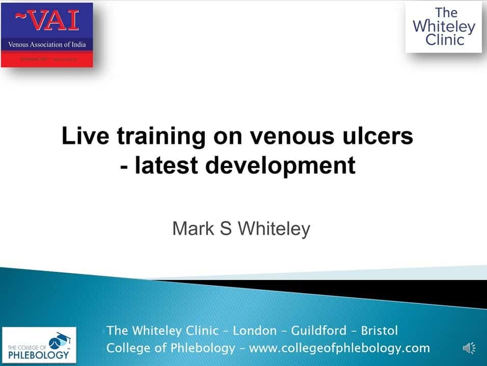 Venous leg ulcers developments – Online lecture by Mark Whiteley Wed 9 September 2020